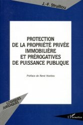 PROTECTION DE LA PROPRIETE PRIVEE IMMOBILIERE ET PREROGATIVES DE PUISSANCE PUBLIQUE