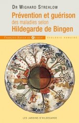 La couverture et les autres extraits de Prévention et guérison des maladies selon Hildegarde de Bingen