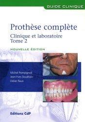 Prothèse complète Clinique et laboratoire Tome 2
