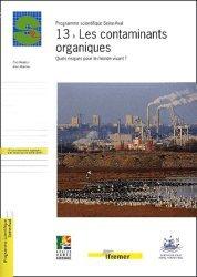 Programme scientifique Seine-Aval 13 Les contaminants organiques Quels risques pour le monde vivant