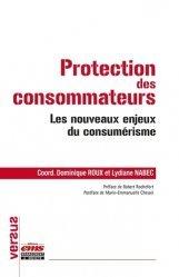 Protection des consommateurs. Les nouveaux enjeux du consumérisme