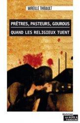 Prêtres, pasteurs, gourous, quand les religieux tuent