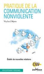 Pratique de la Communication Non Violente. Etablir de nouvelles relations, Edition revue et corrigée