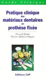 Pratique clinique des matériaux dentaires en prothèse fixée