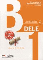 Preparacion al Diploma de Espanol B1 : 1 Livre et 2 CD Audio