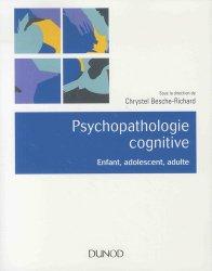 Psychopathologie cognitive - Enfant, adolescent, adulte
