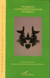 Psychologie clinique - Nouvelle série N° 20, hiver 2005 : Pourquoi la psychopathologie clinique