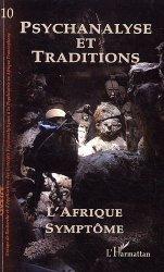 Psychanalyse et Traditions N° 10 : L'Afrique symptôme