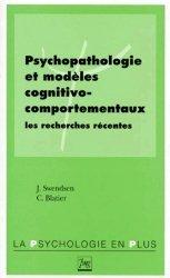 PSYCHOPATHOLOGIE ET MODELES COGNITIVO-COMPORTEMENTAUX. Les recherches récentes