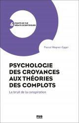 Psychologie des croyances aux théories du complot