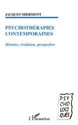 Psychothérapies contemporaines. Histoire, évolution, perspective