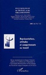 Psychologie du travail et des organisations 2003 volume 9 n° 1-2 : Représentations, attitudes et comportements au travail