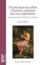 Psyché dans ses reflets (d'amour) créateurs face aux séparations. Montaigne, Descartes, Pascal, Freud, Magritte