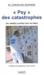 Psy des catastrophes. Dix années auprès des victimes