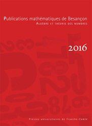 Publications mathématiques de Besançon - Algèbre et théorie des nombres, numéro 2016