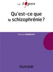 Qu'est-ce que la schizophrénie
