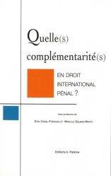 Quelle(s) complémentarité(s) en droit international pénal
