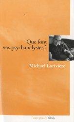 Que font vos psychanalystes