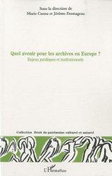 Quel avenir pour les archives en europe? Enjeux juridiques et institutionnels