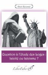 Question à l'étude des loges : laïcité ou laïcisme
