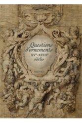 Questions d'ornements. XVe-XVIIIe siècles