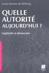 Quelle autorité aujourd'hui ? Légitimité et démocratie