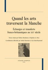 Quand les arts traversent la Manche. Echanges et transferts franco-britanniques au XIXe siècle