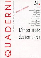 Quaderni N° 34 Hiver 1997-1998 : L'incertitude des territoires
