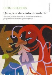 Qui a peur du (contre-)transfert ? Transfert, contre-transfert et contre-identification projective dans la technique analytique