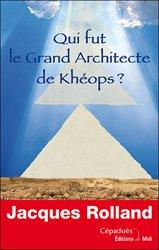 Qui fut le grand architecte de khéops ?