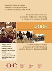 Recueil des thèmes techniques présentés au Comité international et aux Commissions régionales de l'OIE 2005