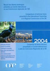 Recueil des thèmes techniques présentés au Comité international et aux Commissions régionales de l'OIE 2004
