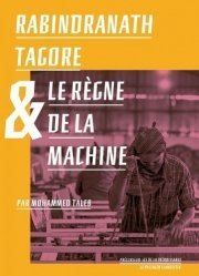 Rabindranath Tagore et le règne de la Machine