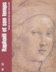 Raphaël et son temps. Dessins du palais des Beaux-Arts de Lille
