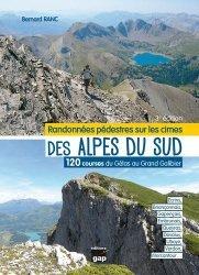 Randonnées pédestres sur les cimes des Alpes du Sud. 120 courses du Gélas au Grand Galibier