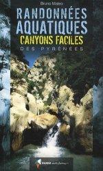 Randonnées aquatiques. Canyons faciles des Pyrénées