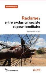 Racisme : entre exclusion sociale et peur identitaire