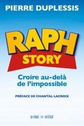 Raph Story. Croire au-delà de l'impossible