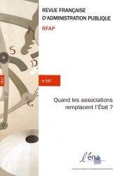 Revue française d'administration publique N° 163/2017 : Quand les associations remplacent l'Etat