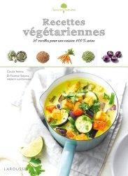 Recettes végétariennes. Pour une cuisine 100% saine