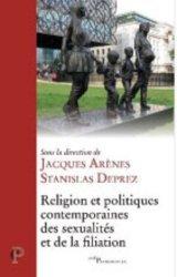 Religion et politiques contemporaines des sexualités et de la filiation