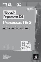 Réussir l'épreuve E4 Processus 1 & 2 BTS CG 1re et 2e années