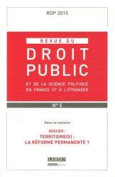 Revue du droit public N° 5, septembre-octobre 2015 : Territoire(s) : la reforme permanente