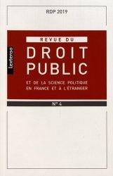 Revue du droit public et de la science politique en France et à l'étranger N° 4, juillet-août 2019