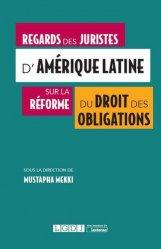 Regards des juristes d'Amérique latine sur la réforme du droit des obligations
