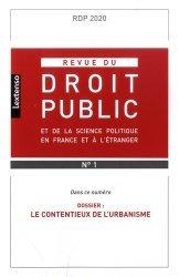 Revue du droit public et de la science politique en France et à l'étranger N° 1, janvier-février 2020 : Le contentieux de l'urbanisme