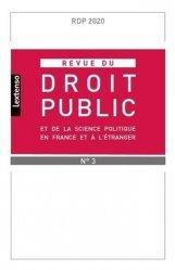 Revue du droit public et de la science politique en France et à l'étranger N° 3, juillet-août 2020
