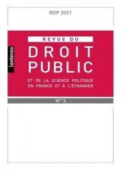 Revue du droit public et de la science politique en France et à l'étranger n°3, juillet 2021