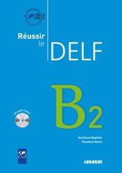 Reussir le Delf B2 : Livre et 1 CD Audio
