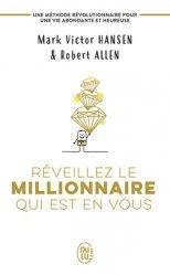 Réveillez le millionnaire qui est en vous. Une méthode révolutionnaire pour une vie abondante et heureuse